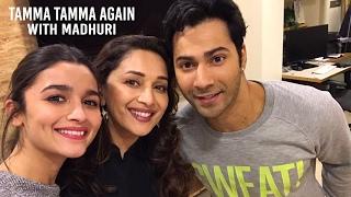 Varun & Alia Tamma Tamma with Madhuri Dixit Nene!   Badrinath Ki Dulhania