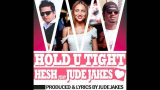 Hold U Tight - Hesh Feat.Jude Jakes (Audio Teaser)  █▬█ █ ▀█▀