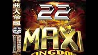 MAXI KINGDOM 舞曲大帝國 22 - Can't Fight The Feeling