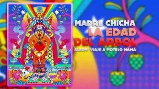 Madre Chicha - La edad del arbol feat Loli Molina
