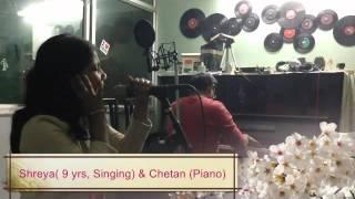 9 Yr Old Shreya Singing Aji Rooth ke with Chetan on Piano