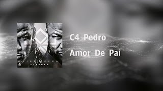 C4 Pedro - Amor De Pai [Video Lyrics]