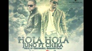 "Hola Hola Hola - Juno ""The Hitmaker"" Ft Cheka - Reggaeton 2011"