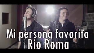 Rio Roma-Mi Persona Favorita-!!letra!!