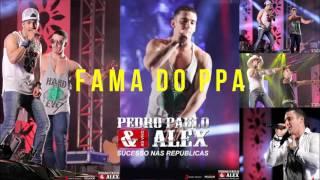 Pedro Paulo e Alex - Fama do PPA (Musica Nova)