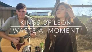 """Waste A Moment"" Kings Of Leon - Highway 4 (Cover)"