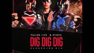 Evoxx & Fulled Live  -  Dig Dig Dig(Reworking Mix)