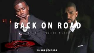 Gucci Mane X Drake - Back On Road**NEW 2016** HD