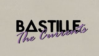 Bastille // The Currents [Lyrics]