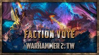 Total War: Warhammer 2 Faction Vote for SurrealBeliefs