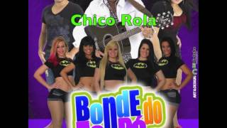 Chico Rola - Bonde do Forró