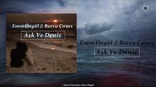 Emre Özgül -  Aşk Ve Deniz (Nakarat : Burcu Çıracı)