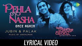 Pehla Nasha Once Again | Lyrical | Kuchh Bheege Alfaaz | Zain Khan | Geetanjali | Jubin| Palak