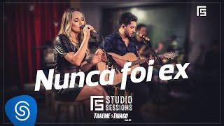 Thaeme & Thiago - Nunca Foi Ex | FS Studio Sessions Vol. 01