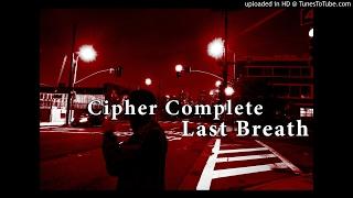 Cipher Complete - Last Breath [Stretch & Bobbito Cut]