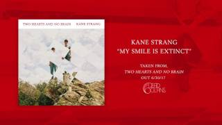 Kane Strang - My Smile Is Extinct (Official Audio)