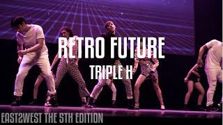 [EAST2WEST5] Triple H(트리플 H) - RETRO FUTURE Dance Cover