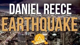 Daniel Reece - Earthquake