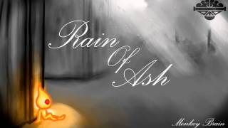 "Rain Of Ash [""A Spark Of Life"" Outro Music] (Monkey Brain)"