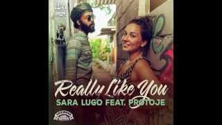 Sara Lugo feat. Protoje | Really Like You - Preview | onenessrecords
