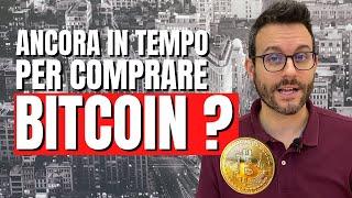 Sono ancora in tempo ad investire in Bitcoin?