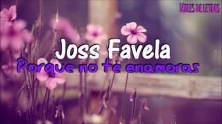Por que no te enamoras LETRA | joss Favela | M4R1 J053 L3D3SM4