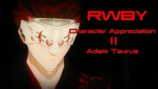 RWBY AMV | Character Appreciation (Adam Taurus) | Vol3