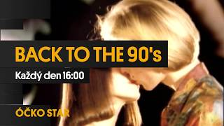 ÓČKO STAR: BACK TO THE 90´s! Každý den od 16:00.
