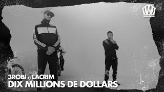 3robi - Dix Millions de Dollars (ft. Lacrim)