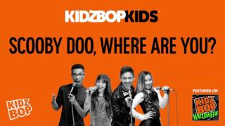 KIDZ BOP Kids - Scooby Doo, Where Are You? (KIDZ BOP Halloween)