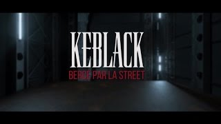 KeBlack - Bercé Par La Street (Video Lyrics)