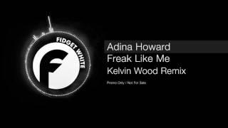 Adina Howard - Freak Like Me - (Kelvin Wood Remix) [Deep House]