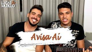 Avisa Aí - Henrique e Juliano (Cover por Lucas e Murillo)