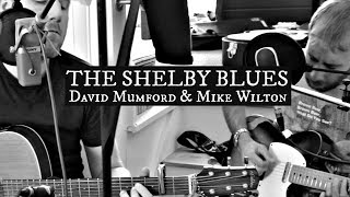 David Mumford & Mike Wilton - The Shelby Blues (LIVE)