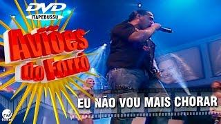 Aviões do Forró - 1º DVD Oficial - Eu não vou mais chorar