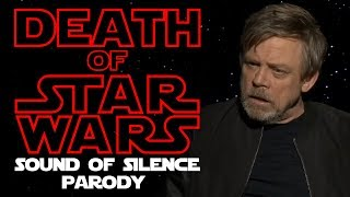 Last Jedi: Death of Star Wars - Sound of Silence Parody (SPOILERS) - Wasting Time