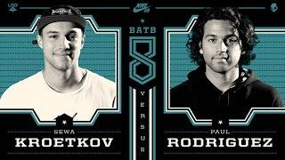 Paul Rodriguez Vs Sewa Kroetkov: BATB8 - Round 2