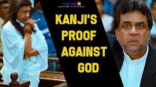 Kanji's Proof Against God | OMG: Oh My God | Akshay Kumar | Paresh Rawal | Viacom18 Motion Pictures