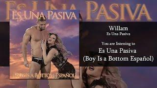 Willam - Es Una Pasiva (Boy Is a Bottom Español) [Audio]