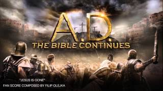 """A.D. The Bible Continues Soundtrack- """"Jesus Is Gone"""" by Filip Oleyka (Fan Made)"""
