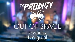 The Prodigy - Out of Space (cover by Nagual)