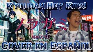 "Noragami Aragoto Opening ""Kyouran Hey Kids!!"" (Español Latino)"