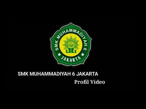 VIDEO PROFIL SMK MUHAMMADIYAH 6 JAKARTA
