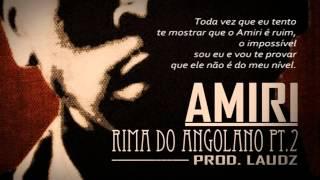 Amiri - Rima do Angolano (Parte 2)
