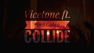 Vicetone ft. Rosi Golan - Collide [EXCLUSIVE]