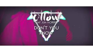 Ollow - Don't You Know ft. Jon Norris [Audio]