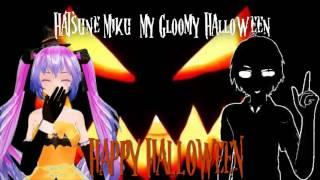 Hatsune Miku - My Gloomy Halloween (Dubstep)