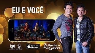 Zé Henrique e Gabriel - EU E VOCÊ (Vídeo Oficial)