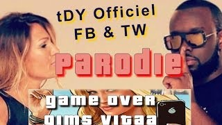 Parodie Vitaa - Game Over ft. Maître Gims - Parodie tdy tdy94