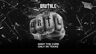 Andy The Core - Only in Texas (TRAXCD 085)
